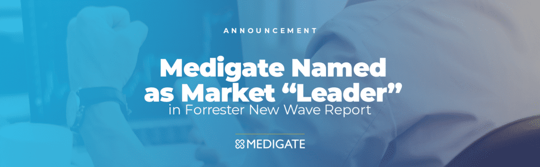 "Medigate Named as Market ""Leader"" in Forrester New Wave Report"
